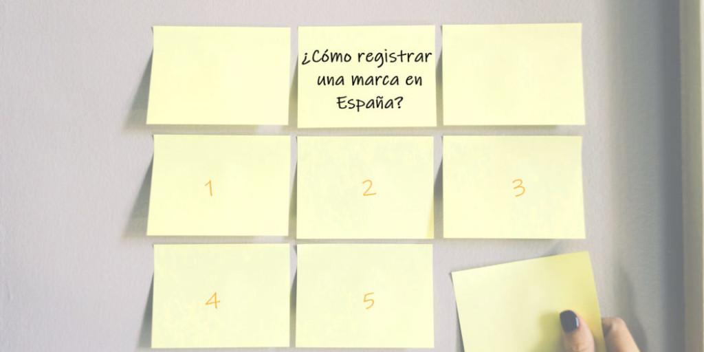 Registrar una marca en España, lista de pasos a seguir