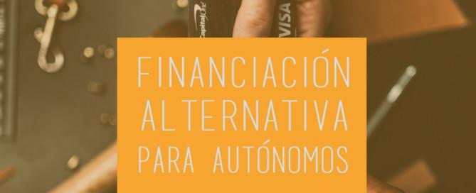 ¡Descubre una financiación alternativa para autónomos!